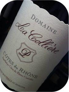 2010 Domaine La Colliere, Côtes du Rhône, Rhône, Frankrig
