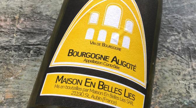 2017 Maison en Belle Lies, Bourgogne Aligoté, Bourgogne, Frankrig